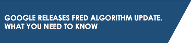 Google-Releases-Fred-Algorithm-Update-What-You-Need-to-know